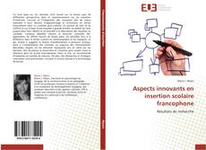 Bookcover of Aspects innovants en insertion scolaire francophone