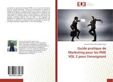 Couverture de Guide pratique de Marketing pour les PME VOL 2 pour l'enseignant