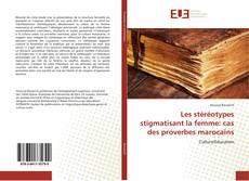 Bookcover of Les stéréotypes stigmatisant la femme: cas des proverbes marocains