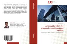 Bookcover of La restructuration des groupes internationaux de sociétés