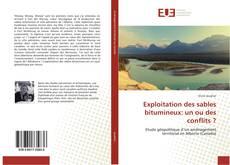 Bookcover of Exploitation des sables bitumineux: un ou des conflits ?