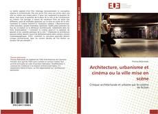 Copertina di Architecture, urbanisme et cinéma ou la ville mise en scène
