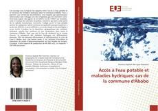 Capa do livro de Accès à l'eau potable et maladies hydriques: cas de la commune d'Abobo