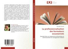 Bookcover of La professionnalisation des formateurs occasionnels