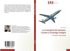 Le transport de demain: l'avion à fuselage intégré kitap kapağı