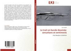 Bookcover of Le trait en bande dessinée: sensations et sentiments