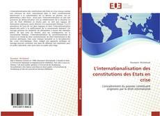 Copertina di L'internationalisation des constitutions des Etats en crise
