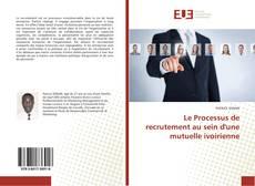 Capa do livro de Le Processus de recrutement au sein d'une mutuelle ivoirienne