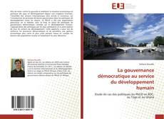 Bookcover of La gouvernance démocratique au service du développement humain