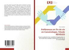 Bookcover of Préférences en fin de vie en Cancérologie, l'étude REVOLEO