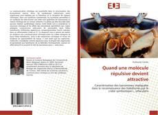 Bookcover of Quand une molécule répulsive devient attractive
