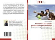 Construire son projet personnel et professionnel kitap kapağı