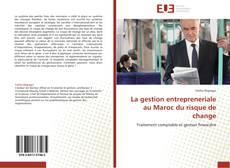 Bookcover of La gestion entrepreneriale au Maroc du risque de change
