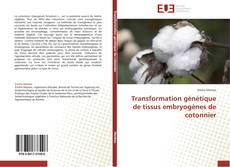 Обложка Transformation génétique de tissus embryogènes de cotonnier