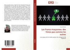 Portada del libro de Les francs-maçonnes: des frères pas comme les autres