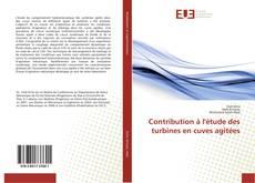 Contribution à l'étude des turbines en cuves agitées的封面