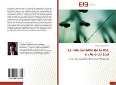 Bookcover of Le rôle invisible de la RSE en Asie du Sud
