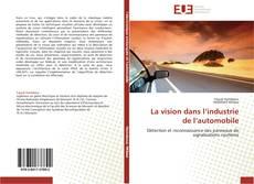 Couverture de La vision dans l'industrie de l'automobile