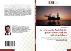 Copertina di La réforme du Code Minier pour l'exploitation du pétrole offshore