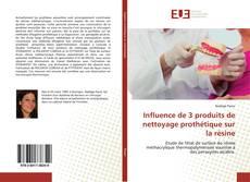 Bookcover of Influence de 3 produits de nettoyage prothétique sur la résine