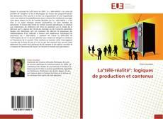 """Bookcover of La""""télé-réalité"""": logiques de production et contenus"""