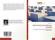 Capa do livro de Entre ironie et tendresse de pitié