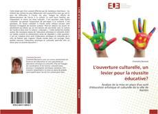Buchcover von L'ouverture culturelle, un levier pour la réussite éducative?