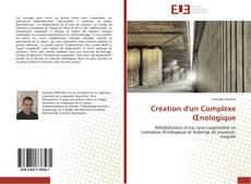 Borítókép a  Création d'un Complexe Œnologique - hoz