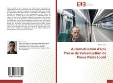 Automatisation d'une Presse de Vulcanisation de Pneus Poids Lourd的封面