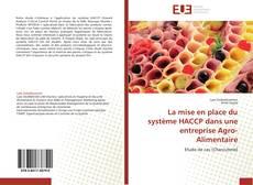 Bookcover of La mise en place du système HACCP dans une entreprise Agro-Alimentaire