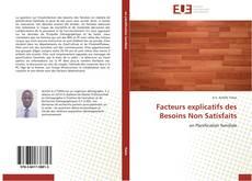Bookcover of Facteurs explicatifs des Besoins Non Satisfaits