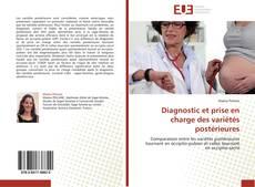 Bookcover of Diagnostic et prise en charge des variétés postérieures