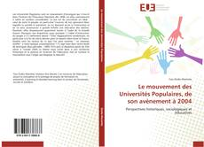 Bookcover of Le mouvement des Universités Populaires, de son avènement à 2004