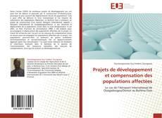 Couverture de Projets de développement et compensation des populations affectées