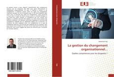 Обложка La gestion du changement organisationnel...