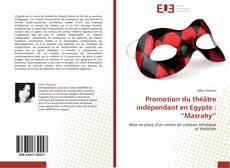 Bookcover of Promotion du théâtre indépendant en Egypte : ''Masrahy''