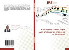 Bookcover of L'Afrique et la RD.Congo vues à travers les chansons et les danses