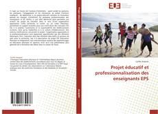 Bookcover of Projet éducatif et professionnalisation des enseignants EPS