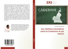 Capa do livro de Les relations consulaires entre le Cameroun et ses voisins