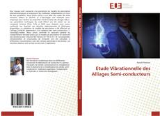 Bookcover of Etude Vibrationnelle des Alliages Semi-conducteurs