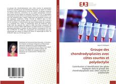 Groupe des chondrodysplasies avec côtes courtes et polydactylie kitap kapağı