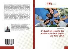 Обложка L'éducation sexuelle des adolescents dans l'église Cas de la CBCA