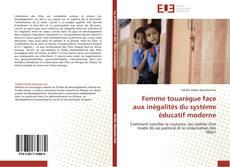 Couverture de Femme touarègue face aux inégalités du système éducatif moderne