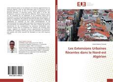 Bookcover of Les Extensions Urbaines Récentes dans le Nord-est Algérien