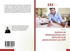 Bookcover of Système de télédiagnostique des véhicules & de géolocalisation par GPS