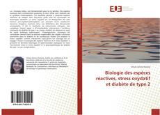 Bookcover of Biologie des espèces réactives, stress oxydatif et diabète de type 2