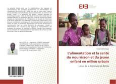 Couverture de L'alimentation et la santé du nourrisson et du jeune enfant en milieu urbain