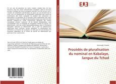 Copertina di Procédés de pluralisation du nominal en Kabalaye, langue du Tchad