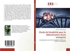 Buchcover von Étude de faisabilité pour la délocalisation d'une entreprise