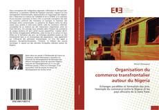Обложка Organisation du commerce transfrontalier autour du Nigeria